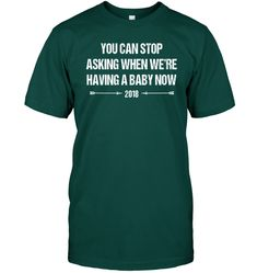 """You Can Stop Asking When We're Having A Baby Now Shirt. This funny pregnancy announcement shirt is great for men and women to announce a pregnancy.Only available for a LIMITED TIME, so get yours TODAY!""""Add to cart"""" below to pick your size and place order.>>> Visit HellaPrints for more trending apparels.Tip: If"""