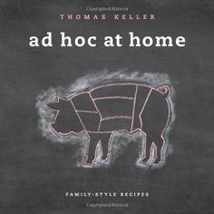 Ad Hoc at Home by Thomas Keller, http://www.amazon.com/dp/1579653774/ref=cm_sw_r_pi_dp_diAdqb0EYNH5A