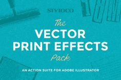 The Vector Print Effects Pack by Sivioco on Creative Market