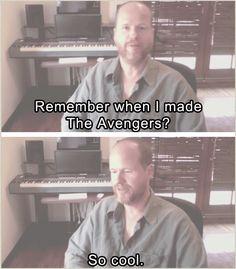 Joss is freakin boss, don't make me say it again.