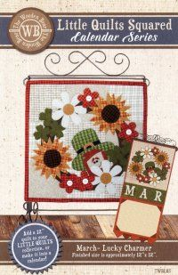 "March - Lucky Charmer (Pattern) Little Quilts Squared - Calendar Series Instructions are included for making another fun and easy 12"" quilt for your Little Quilts collection. You can also add the letter blocks to make a cute 12"" x 16"" quilt for your wall, or really dress it up and make it functional by making it into a full calendar. One of these ""Little Quilts Squared"", from The Wooden Bear, fit perfectly on the 12""x14"" Single Scroll Stand, #37641."