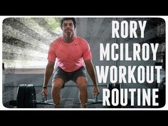 RORY MCILROY FULL WORKOUT ROUTINE - YouTube