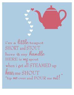"<3 ~ When you were little, you'd love to do   "" I'm a little tea pot..."""