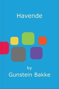 Havende (ebok) av Gunstein Bakke