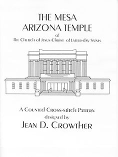 The Mesa Arizona Temple (front view) is an attractive temple counted cross-stitch pattern designed by Jean D. Crowther of this Latter-day Saint Temple.