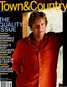 Robert Redford, the onetime Sundance Kid with his all-American charm on Town & Country's November 2002 cover.