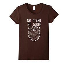 Women's No Beard No Good T-shirt, Beard T-shirt, Funny Beard T-shirt XL Brown - Brought to you by Avarsha.com