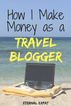 How I Make Enough Money to Live in Mexico as a Travel Blogger