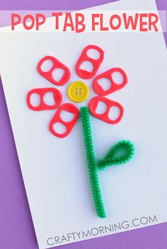 Soda Pop Tab Flower Card/Craft for Kids spring recycling? Easy Mother's Day Crafts, Mothers Day Crafts For Kids, Spring Crafts For Kids, Crafts For Kids To Make, Summer Crafts, Kids Crafts, Art For Kids, Kid Art, Soda Tab Crafts