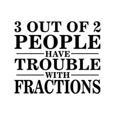 trouble w/ fractions
