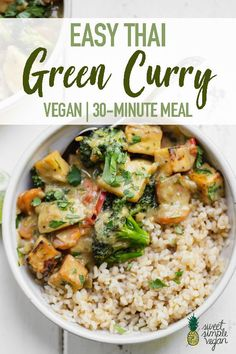 Learn how to make perfect Thai green curry, step by step! It's ready in just 30-minutes and made with no funky ingredients. Flavor-packed, easy and great for meal prep! #vegan #sweetsimplevegan #Thai #greencurry #mealprep #dairyfree #glutenfree #lunch #dinner #tofu #potatoes #ginger #asian #vegandinner #30minutemeal