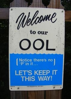 lol I have this sign at my pool Ft Tumblr, Pool Signs, My Pool, Pool Fun, Kiddie Pool, Summer Pool, Lol, College Humor, Have A Laugh