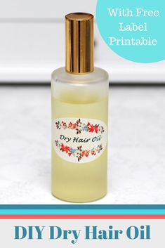 A Summer Must Have: DIY Dry Hair Oil Spray + Free Printable Labels
