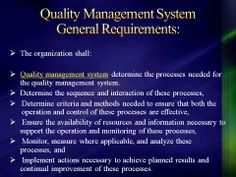 Quality management system determine the processes needed for the quality management system.