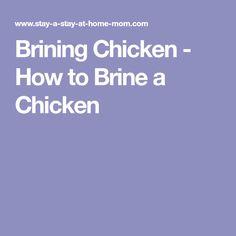 Brining Chicken - How to Brine a Chicken Brining Chicken, Oven Baked Chicken, Baked Chicken Breast, Fried Chicken, Turkey Recipes, Chicken Recipes, Slow Cooker Brisket, Special Recipes, Food Hacks