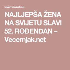 NAJLJEPŠA ŽENA NA SVIJETU SLAVI 52. ROĐENDAN – Vecernjak.net
