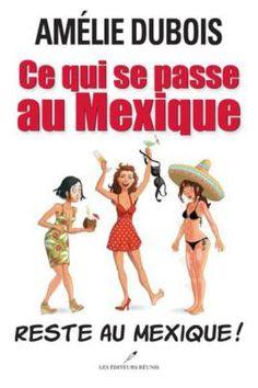 Ce qui se passe au mexique reste au mexique Amelie Dubois couverture