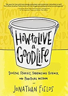 How to Live a Good Life: Soulful Stories, Surprising Science, and Practical Wisdom: Jonathan Fields. How to Live a Good Life is your antidote; a practical and provocative modern-day manual for the pursuit of a life well lived. No need for blind faith or Date, Good Books, Books To Read, Best Self Help Books, Blind Faith, Thing 1, Book Recommendations, Book Lists, Thought Provoking