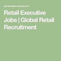 Retail Executive Jobs | Global Retail Recruitment