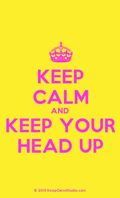 [Crown] Keep Calm And Keep Your Head Up