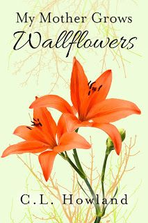 Notes From Northam: My Mother Grows Wallflowers Second Edition