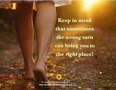 You can always right a wrong!  What wrong turn brought you to the right place?