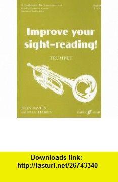 Improve Your Sight-reading! Trumpet, Grade 5-8 A Workbook for Examinations (9780571511525) John Davies, Paul Harris , ISBN-10: 057151152X  , ISBN-13: 978-0571511525 ,  , tutorials , pdf , ebook , torrent , downloads , rapidshare , filesonic , hotfile , megaupload , fileserve