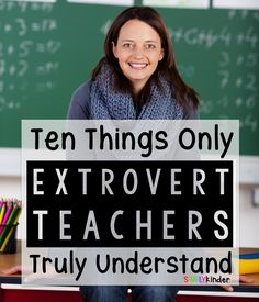 10 Things You Should Know About Extrovert Teachers!