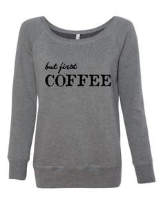 Hey, I found this really awesome Etsy listing at https://www.etsy.com/listing/219182275/but-first-coffee-shirt-awesome-coffee