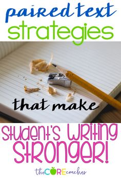 Learn how to make your student's writing stronger using these classroom tested paired text strategies.