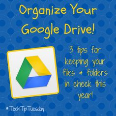 Organizing your Google Drive is a great way to start the new year. Here's a few tips for making your multitude of files easy to find. #gafe #edtech