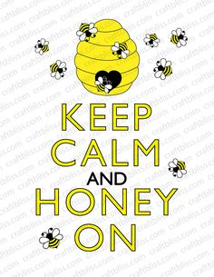 Decorative Bees And Beehive Honey On Keep Calm and Carry On Inspired Digital Download for Printing 8.5 x 11 via Etsy.