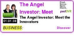 #BUSINESS #PODCAST  The Angel Investor: Meet the Innovators    The Angel Investor: Meet the Innovators    LISTEN...  http://podDVR.COM/?c=6967e569-e3fa-3df1-d995-e7a064419b5e