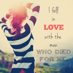 I fell in LOVE with the man who died for me. #cdff #onlinedating #christianinspiration