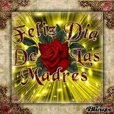 FELIZ DIA DE LAS MADRES Spanish Mothers Day, Happy Mothers Day Poem, Mothers Day Special, Mothers Day Quotes, Happy Mother S Day, Mothers Day Cards, Happy Birthday Emoji, Happy Birthday Mom Quotes, Beautiful Flowers Pictures