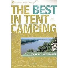 The Best In Tent Camping Missouri And The Ozarks (Paperback)
