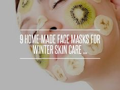 9 Home-Made Face Masks for Winter Skin Care ... → Beauty