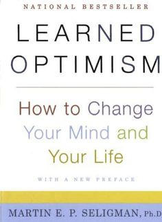 "Read ""Learned Optimism How to Change Your Mind and Your Life"" by Martin E. Seligman available from Rakuten Kobo. National Bestseller The father of the new science of positive psychology and author of Authentic Happiness draws on more. Good Books, Books To Read, My Books, Authentic Happiness, Learned Helplessness, Psychology Books, Color Psychology, Learning Psychology, Abnormal Psychology"