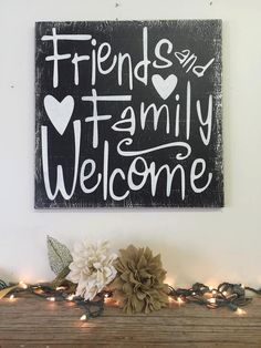 Friends And Family Welcome Distressed Wood by RusticlyInspired