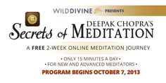 "FREE two-week Deepak Chopra online meditation program through Wild Divine, ""Secrets of Meditation."" Click the pic to explore and sign up."
