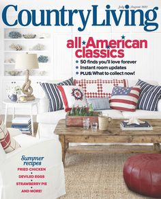 Country Living Magazine.   July/August 2012
