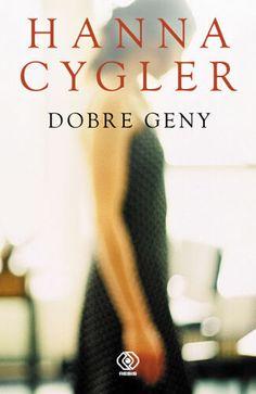 Dobre geny -   Cygler Hanna , tylko w empik.com: 26,99 zł. Przeczytaj recenzję Dobre geny. Zamów dostawę do dowolnego salonu i zapłać przy odbiorze!
