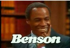 I loved this tv show too. Benson.