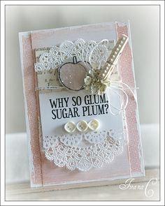 Doily and button card. I'm totally going to start saying this.