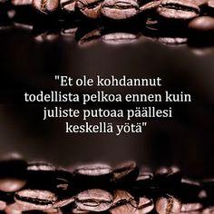 Kahviyhteisö: Et ole kohdannut todellista pelkoa ennen kuin