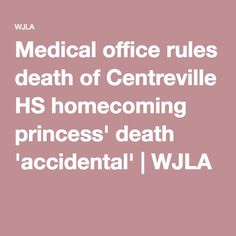 Medical office rules death of Centreville HS homecoming princess' death 'accidental'
