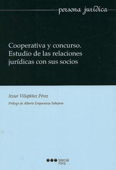 Cooperativa y concurso. Estudio de las relaciones jurídicas con sus socios_Itziar Villafáñez Pérez, 2014