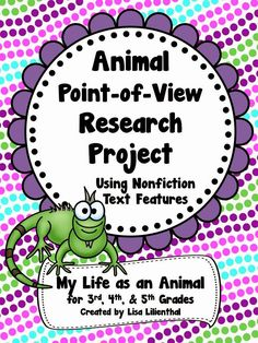 Animal Report Research Project - Common Core Writing - Informative / Explanatory Writing - Animal's Point of View with Nonfiction Text Features for 3rd, 4th and 5th Grades