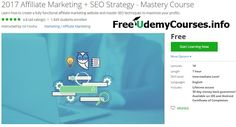[Udemy Free Course] 2017 #Affiliate Marketing  #SEO Strategy - Mastery Course   About This Course  Published 11/2016English  Course Description  Learn the fundamental concepts techniques and steps that you will need to build fully functional affiliate mar