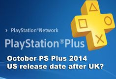 Do you feel the PS Plus October 2014 update should come at the end of September for those in USA and one day later on October 1st for UK? Or should Sony stick to a set pattern, even if that's 6 days later for US?